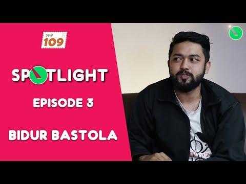 The Spotlight   Episode 3   Bidur Bastola