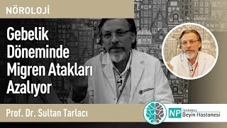 Gebelik Döneminde Migren Atakları Azalıyor - Nöroloji Uzmanı Sultan Tarlacı