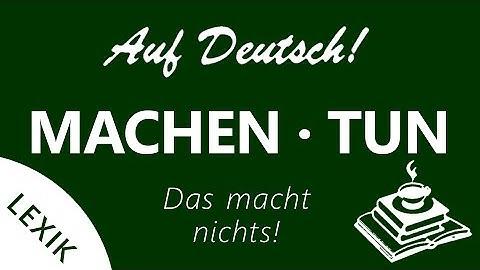 machen - tun | Auf Deutsch!
