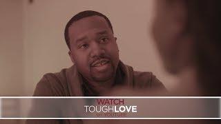 Tough Love Series Clip
