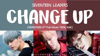 LYRICS 가사 SEVENTEEN 세븐틴 CHANGE UP TEEN AGE 2ND FULL ALBUM