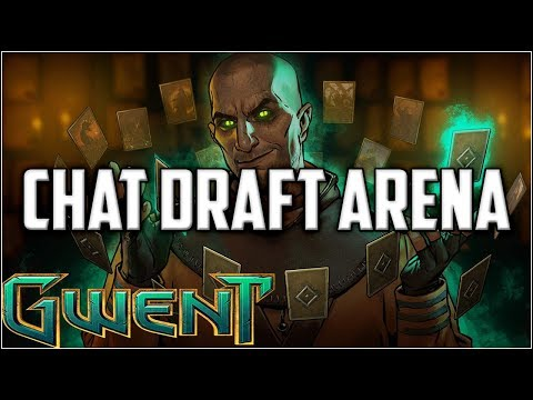 Gwent Triple Gaunter Chat Draft Arena ~ Gwent Arena Mode Stream Gameplay Part 1