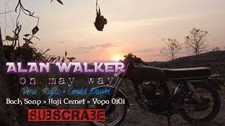 Download Alan walker:On may way-versi:cendol dawet - Back song:Yoga oioi