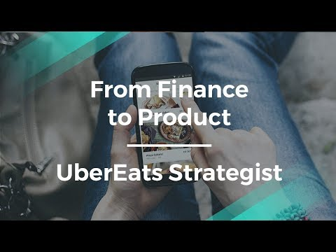 How to Move from Finance to Product by UberEats Product Strategist