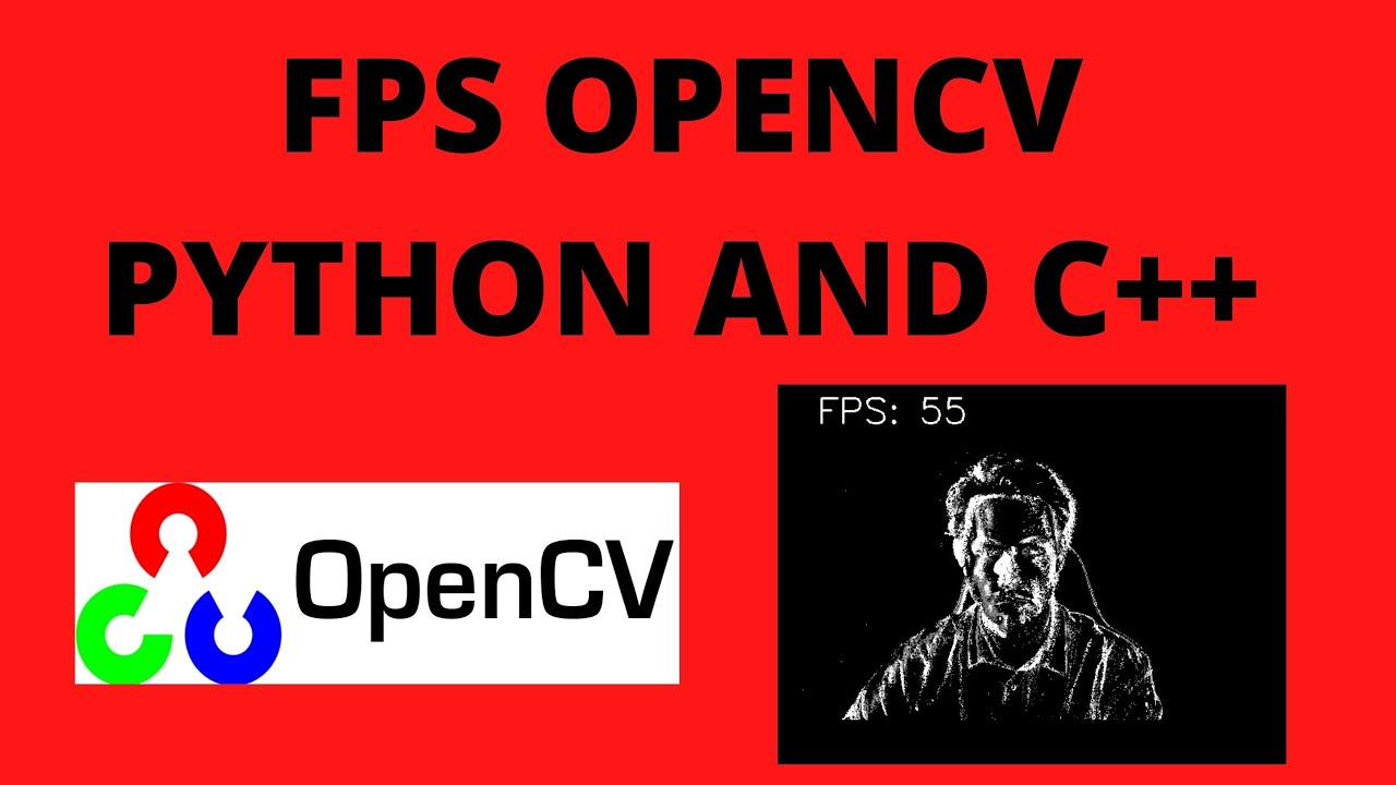Live FPS Count with OpenCV in Python and C++ - Computer Vision Tutorial