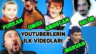 YOUTUBERLERİN İLK VİDEOLARINI İZLEDİM!