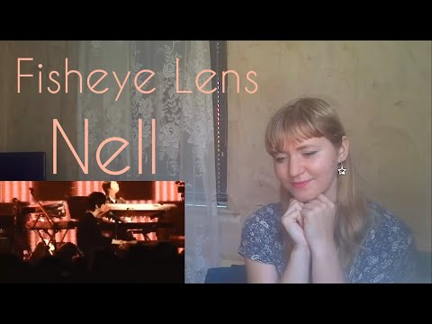 Nell - Fisheye Lens |Live Reaction|