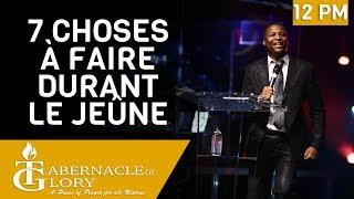 Pasteur Grégory Toussaint | 7 Choses à faire durant le Jeûne | 12 PM | TG