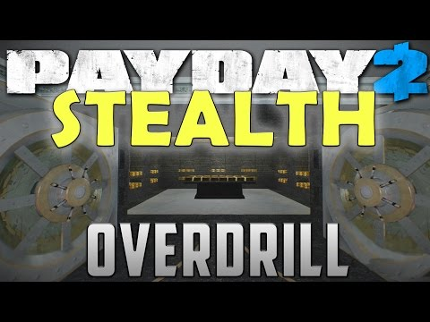 Overdrill STEALTH - Payday 2 (Can you stealth Overdrill? Yes. Mod)