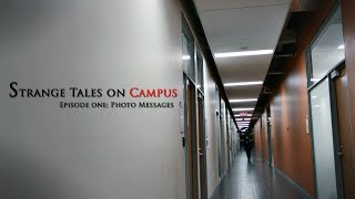 Strange Tales on Campus: Photo Messages | Horror short film