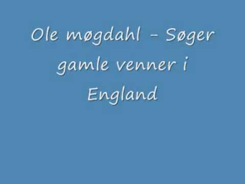 Ole møgdahl - Søger gamle venner i England