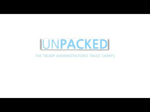 Unpacked: New trade tariffs and the U.S. economy