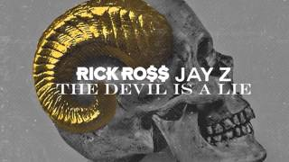 Rick Ross ft Jay-Z  - The Devil Is A Lie