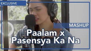 [MASHUP] Paalam (Meg Zurbito) x Pasensya Ka Na (Silent Sanctuary)