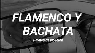 Flamenco y Bachata - Daviles de Novelda (letra)