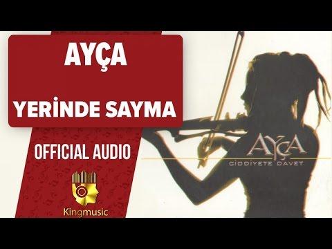Ayça - Yerinde Sayma - (Official Audio)