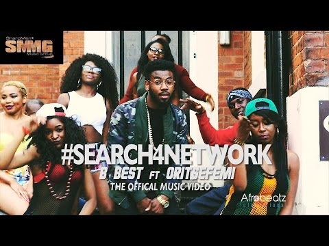 VIDEO: B Best – Search 4 Network Ft. Oritse Femi