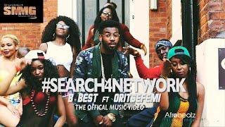 B BEST x ORITSE FEMI - SEARCH 4 NETWORK (Official Music Video)