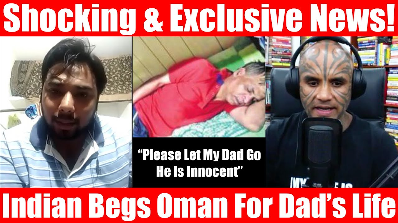 Video #3659 - Indian Begs Oman & Indian Govt. For Dad's Life As Indian Expats Go Missing In Oman