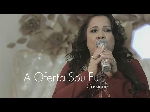 A Oferta Sou Eu / Cassiane - (Letra)