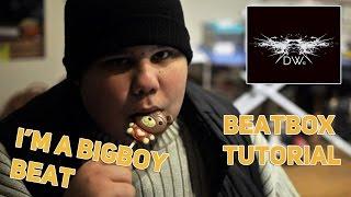 ПН — BigBen / I'M A BIGBOY(часть1) / Beatbox Tutorial