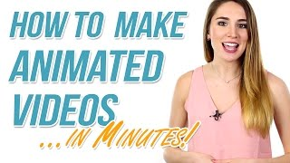 How to Make Animated Videos in Minutes