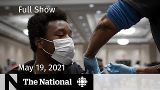 Vaccine milestone, highway birth, questioning 3rd wave response   The National for May 19, 2021