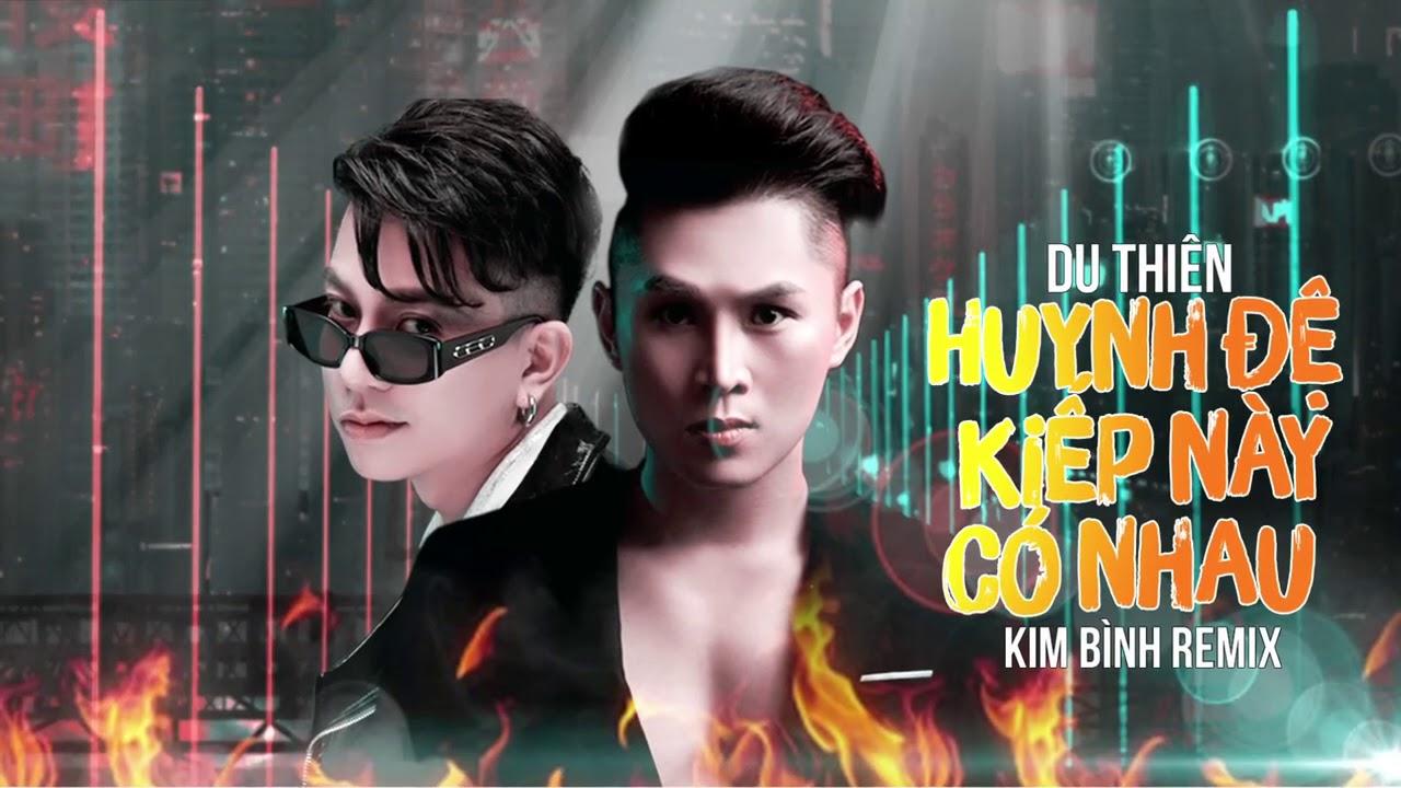 Huynh Đệ Kiếp Này Có Nhau (Kim Bình Remix) - Du Thiên | Bản Mix Bass Đập Tức Ngực