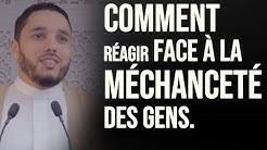 COMMENT RÉAGIR FACE À LA MÉCHANCETÉ DES GENS. Rachid ELJAY
