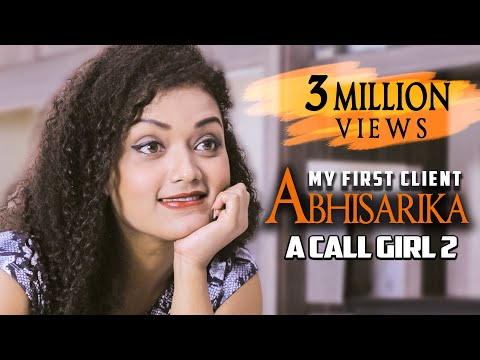 Abhisarika - A Call Girl 2 | My First Client | Hindi Short Film | Bollywood 2019 | 9D Production