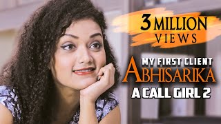 Abhisarika - A Call Girl 2 | My First Client | 1 Million Views | Hindi Short Film | 9D Production