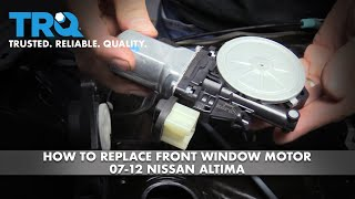 How to Replace Front Window Motor 07-12 Nissan Altima