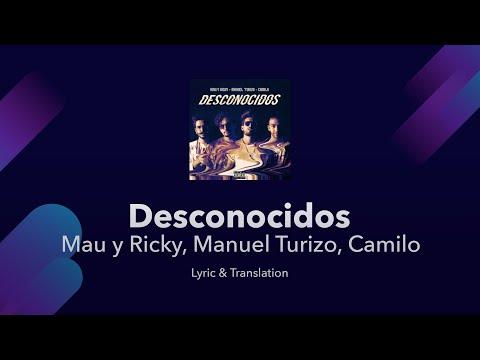 Mau y Ricky, Manuel Turizo, Camilo - Desconocidos Lyrics English and Spanish - Translation / Meaning