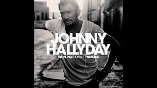 Johnny Hallyday   Mon Pays Cest LAmour Audio officiel