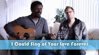In Spirit, In Truth #2: I Could Sing of Your Love Forever