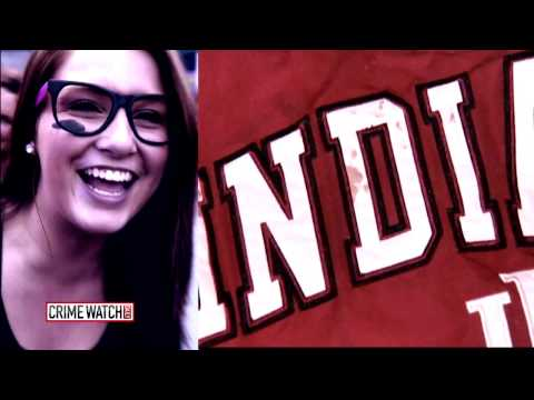 Update: Are Indiana University Co-Ed Cases Related? (Part 2) - Crime Watch Daily