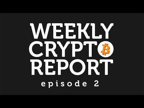 Weekly Crypto Report: Episode 2