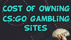 The Cost of Owning a CS:GO Gambling Site