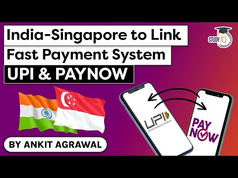 India Singapore to link UPI and PayNow fast payment systems | UPSC GS Paper 3 Financial Technology