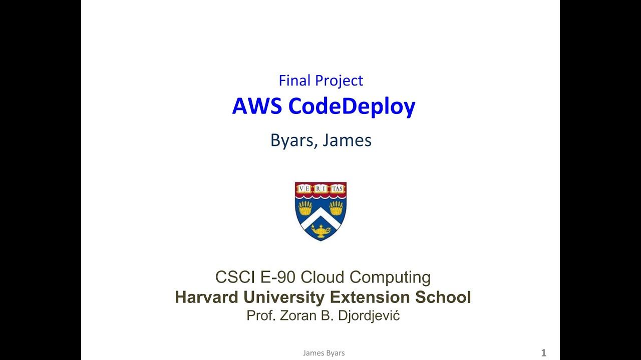 AWS CodeDeploy Demo Walkthrough - Harvard University - CSCI E90 Cloud  Computing