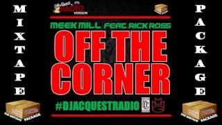 Meek Mill ft Rick Ross - Off The Corner [CLEAN / RADIO VERSION] (2014)