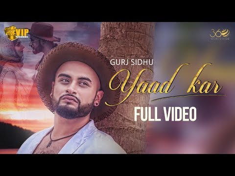 Gurj Sidhu | Yaad Kar | Full Video | Kaos | VIP Records | 360 Worldwide | Latest Punjabi Song 2018