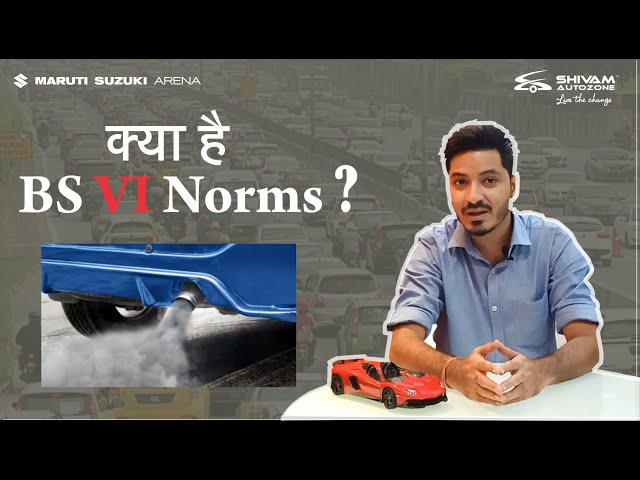 New BS6/BS VI norms Vs BS4 in India - Indepth details