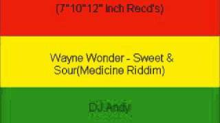 Wayne Wonder - Sweet & Sour(Medicine Riddim)