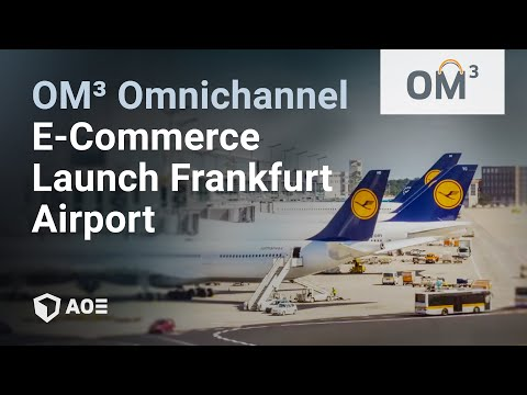 Frankfurt Airport Omnichannel E-Commerce Launch with OM3