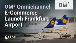 Frankfurt Airport Omni-Channel E-Commerce Launch