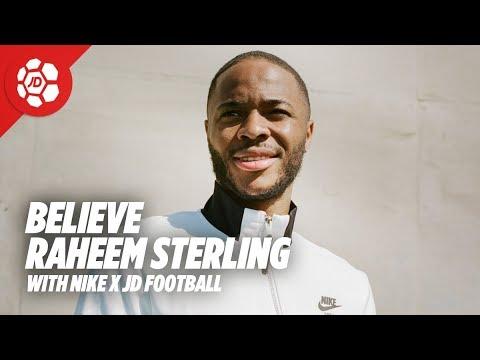 Believe - Raheem Sterling   Nike x JD Football