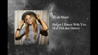 Watch Myah Marie Before I Dance With You video