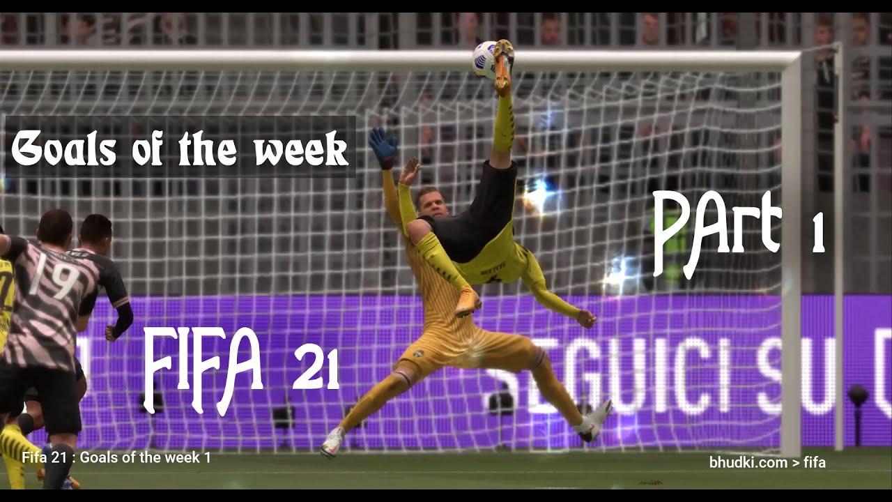 Fifa 21 : Goals of the Week Part 1 / BJ