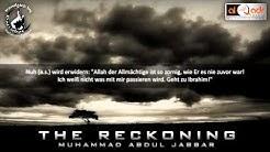 The Reckoning   Die Abrechnung   Yawm Al Qiyamah   Kraft ist für Allah VOLLE LÄNGE   DEUTSCH   HD